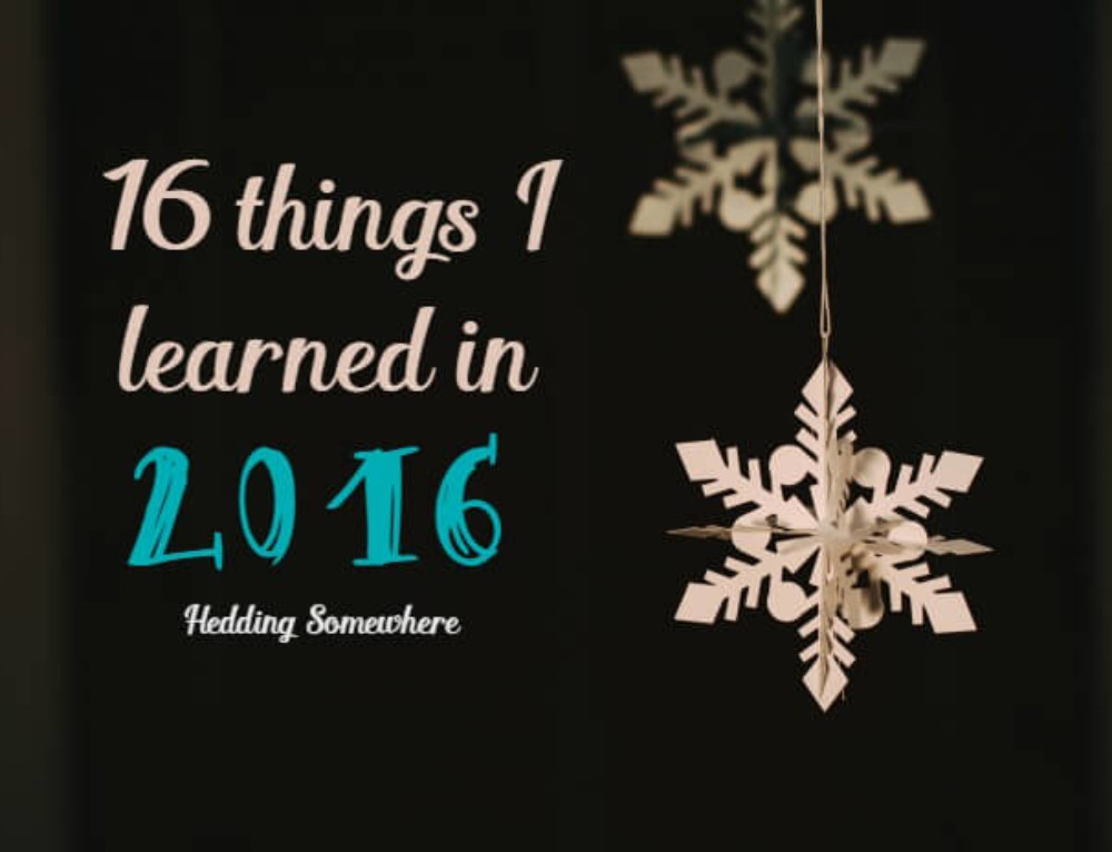 Reflecting on a Year of Hope (16 Things I Learned in 2016)